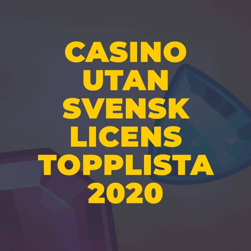 Casino Utan Svensk Licens Topplista