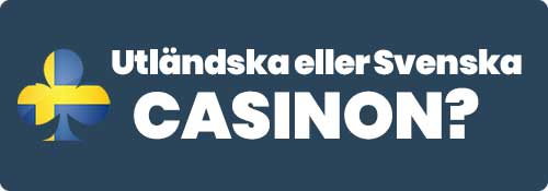 utländska eller svenska casinon?